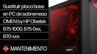 Sustituir placa base en PC de sobremesa OMEN by HP Obelisk 875-1000, 875-0xx, 870-xxx | HP OMEN | HP