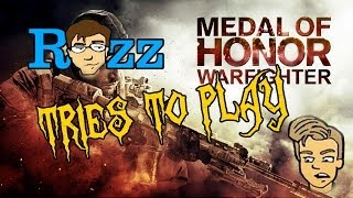 Rozz Tries to Play - Medal of Honor: Warfighter