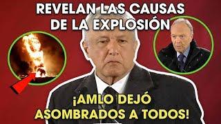 AMLO Revela La Causa de la Explosión en Tlahuelilpan, Hidalgo ¡Fuertes Declaraciones!