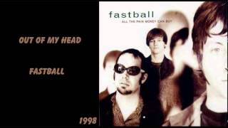 Watch Fastball Out Of My Head video