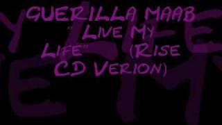 Watch Guerilla Maab Live My Life video