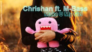 Watch Chrishan Make U My Girl (Ft. M-bass) video