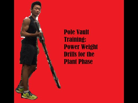 Pole Vault Training: Power Weight Drills for the Plant Phase