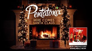 [Yule Log Audio] Here Comes Santa Claus - Pentatonix