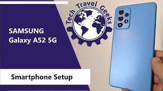 01. Samsung Galaxy A52 5G Smartphone Setup