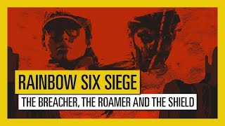 Rainbow Six Siege - The Breacher, the Roamer and the Shield