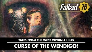 Fallout 76 – Tales from The West Virginia Hills: Curse of the Wendigo! Video