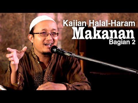 Fiqih Halal-Haram Makanan 2 - Ustadz Aris Munandar