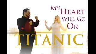 Titanic Theme Song - My Heart Will Go On by Celine Dion - Duet by Evynne Hollens & Mario Jose