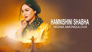 Nigina Amonqulova - Hamneshini Shabha | Official Music Video 4K