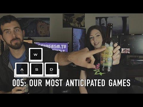 WASD 005: Anticipated Games