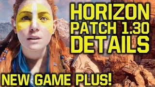 Horizon Zero Dawn Patch 1.30 DETAILS - NEW GAME PLUS & WAY MORE (Horizon Zero Dawn 1.30)