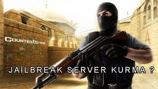 Counter-Strike 1.6 - JailBreak Server Kurulumu - Part 1