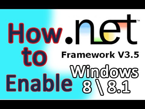 How to's   How to enable .Net FrameWork 3.5 on Windows 8 or Windows 8 1