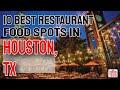 10 BEST Restaurant Food Spots To Visit in Houston, TX