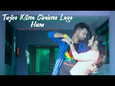 Song Arijit Singh Tujhe Kitna Chahne Lage Mp3 Mp4 Download