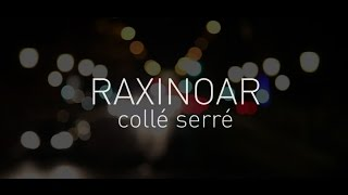 Raxinoar Collé Serré   Kizomba Hit (Official Video)
