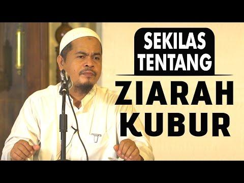 Sekilas Tentang Ziarah Kubur - Ustadz Abu Thohir Jones Vendra, Lc