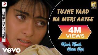 Tujhe Yaad Na Meri Aaye - Kuch Kuch Hota Hai | Shahrukh | Kajol