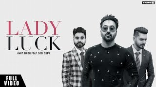 Lady Luck | Hart Singh | Desi Crew | Latest Punjabi Song 2018