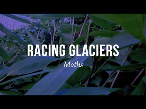 Racing Glaciers - Moths