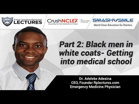 Part 2: Black men in white coats- Getting into medical school