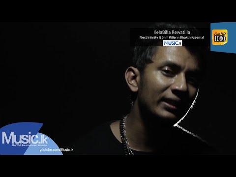 KelaBilla Rewatilla - Next Infinity Ft Slim Killer N Bhakthi Geemal