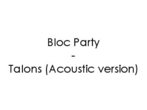 Bloc Party - Talons (Acoustic)
