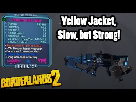 Borderlands 2: The Yellow Jacket. Strong but Slow.