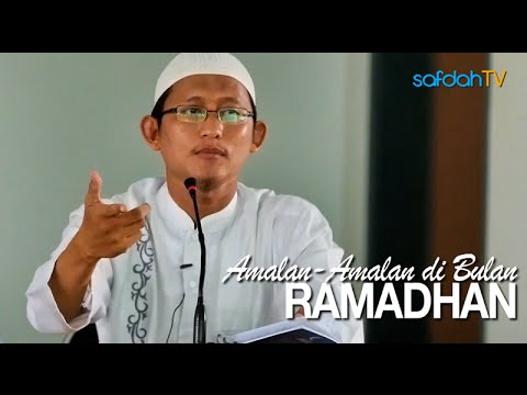 Kajian Islam: Amalan-Amalan Di Bulan Ramadhan - Ustadz Badru Salam, Lc