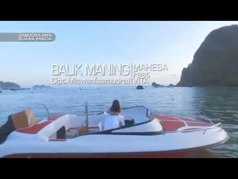 download lagu Mahesa Feat Anis Fahira. Balik Maning. gratis