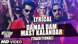 Damaa Dam Mast Kalandar (Traditional) Song with LYRICS - Mika, Yo Yo Honey Singh | Welcome Back