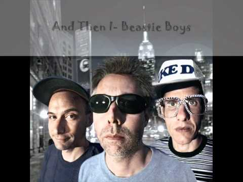 Beastie Boys - And Then I