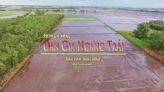 Phim Ca Nhạc Oan Gia Ngang Trái - Minh Nhí, Thanh Thủy, Minh Dự, Bình Tinh, Nhật Minh FULL