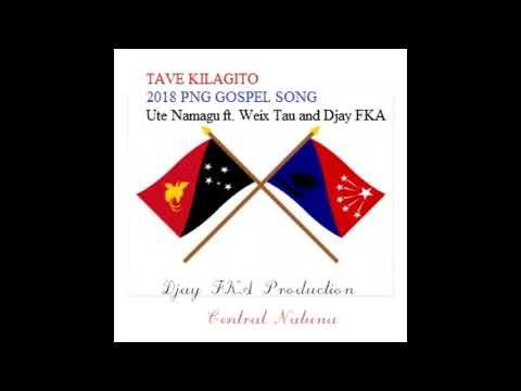 Tave Kilagito (PNG Gospel song 2018)