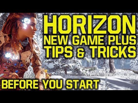 Horizon Zero Dawn Tips And Tricks BEFORE YOU START NEW GAME PLUS (Horizon Zero Dawn New Game Plus)