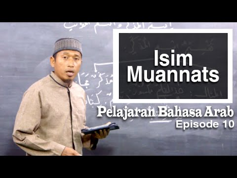 Serial Pelajaran Bahasa Arab (10): Pengertian Isim Muannats - Ustadz Hamdan Hambali