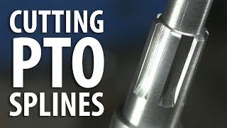 CUT PTO SPLINES IN 18 EASY STEPS!