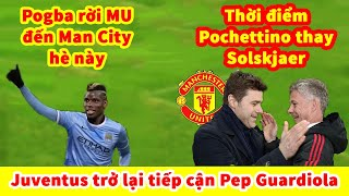 BẢN TIN BÓNG ĐÁ HÔM NAY: Pogba rời MU đến Man City hè này | Thời điểm Pochettino thay Solskjaer