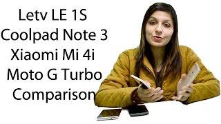 Letv LE 1S VS Coolpad Note 3 VS Xiaomi Mi 4i VS Moto G Turbo