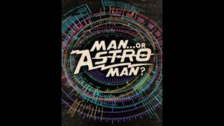 MAN OR ASTRO-MAN? live COSMIC TRIP 2014
