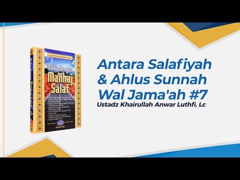 Antara Salafiyah dan Ahlussunnah wal Jamaah - Ustadz Khairullah Anwar Luthfi