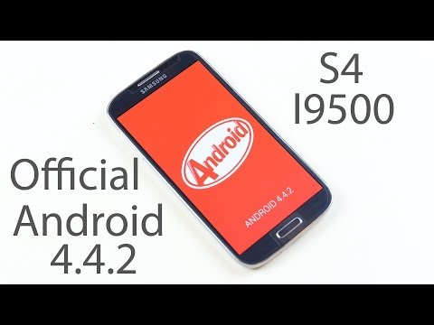 Galaxy S4 (I9500) - How to install Official Android 4.4.2 KitKat
