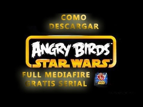 COMO DESCARGAR E INSTALAR ANGRY BIRDS STAR WARS (FULL MEDIAFIRE 1 LINK.SERIAL 2013)