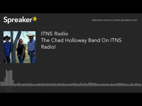 The Chad Holloway Band On ITNS Radio! (part 1 of 4)
