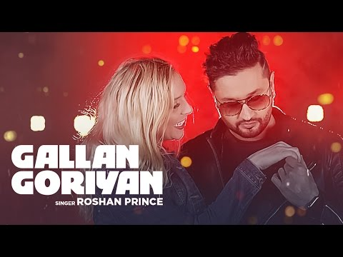 Gallan Goriyan | Roshan Prince |Desi Crew | Latest Punjabi Video Songs 2016