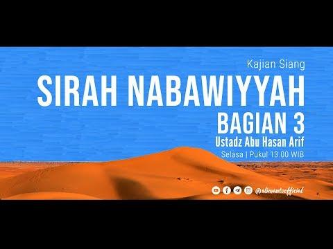 Ustadz Abu Hasan Arif Kajian Siroh Nabawiyah bag 3