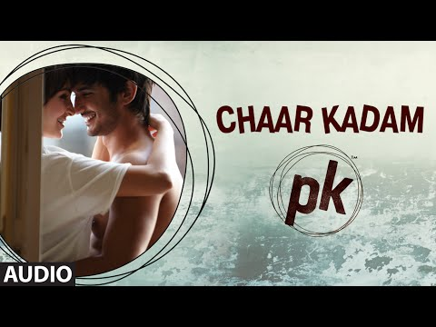 'chaar Kadam' Full Audio Song | Pk | Aamir Khan | Anushka Sharma | T-series video