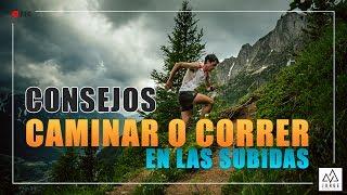 CONSEJOS Trail Running. ¿Que es mas optimo? CAMINAR o CORRER en las SUBIDAS !!!