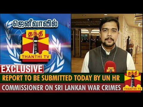 Report to be submitted today by UN Human Rights Commissioner on SL war Crimes